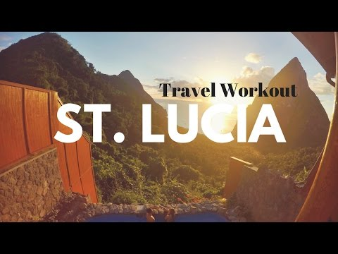 Travel Workout (St.  Lucia - Pt  1)