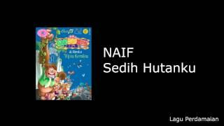 NAIF - Sedih Hutanku