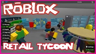 Roblox: Retail Tycoon - HOW I MANAGE MY STORE and get money, no glitch