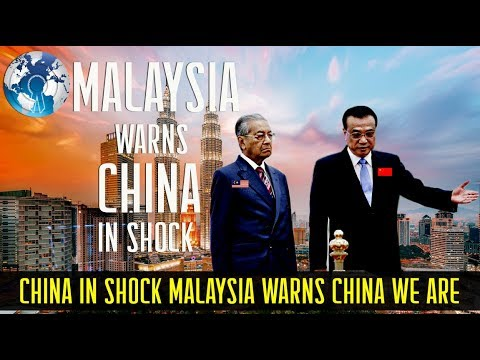 China in Shock as Malaysia Warns China we are not Sri Lanka or Myanmar