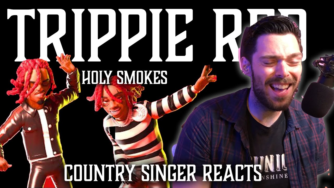 Country Singer Reacts To Trippie Redd Holy Smokes Ft. Lil Uzi Vert