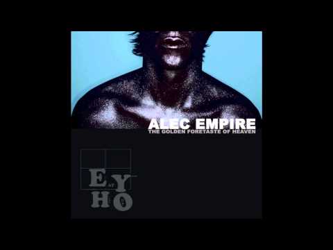 Alec Empire - The Golden Foretaste Of Heaven (Full Album)