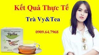 Kết quả thực tế của trà giảm cân Vy & Tea || Hotline: 0909.64.7968