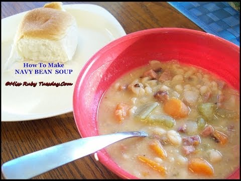 Miss Ruby Tuesday-  How To Make Navy Bean Soup