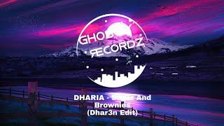 DHARIA - Sugar And Brownies(Dhar3n Edit)