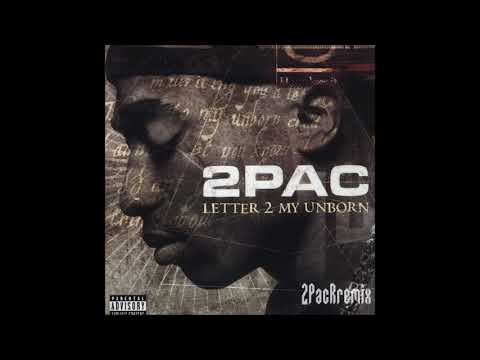 (2017)  2Pac - Letter To My Unborn Child  (Remix)