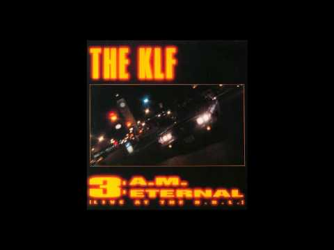 The KLF  3 AM Eternal  at the SSLExtended Mix 1990