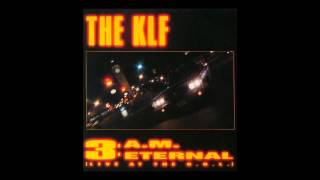 The KLF - 3 A.M. Eternal (Live at the S.S.L.)(Extended Mix) [1990]
