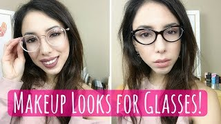 Makeup for Glasses!   How to Style Makeup to Suit Different Frames!