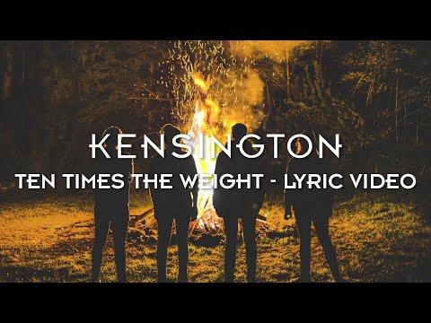 Kensington - Ten Times The Weight