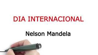 18.7 - Dia Internacional Nelson Mandela - Você sabia?
