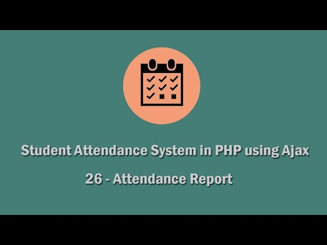 Student Attendance System in PHP using Ajax - 26 - Attendance Report
