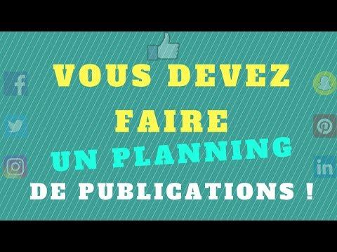 🔝 Faire un PLANNING de PUBLICATIONS sur les Réseaux Sociaux en 2018 !