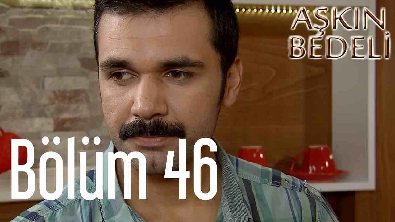 Aşkın Bedeli 46. Bölüm