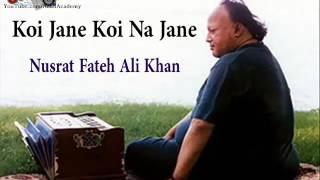 ustaad nusrat fateh ali khan best must hear koi jane koi na jane ye perwanay hotay hen dewanay
