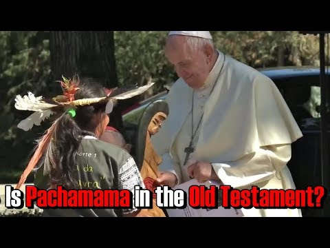 RomeCast: Is Pachamama in the Old Testament?
