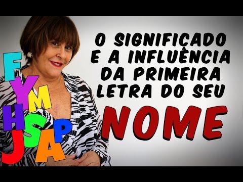 Marcia Fernandes e o significado e a influência da primeira LETRA do seu NOME!!