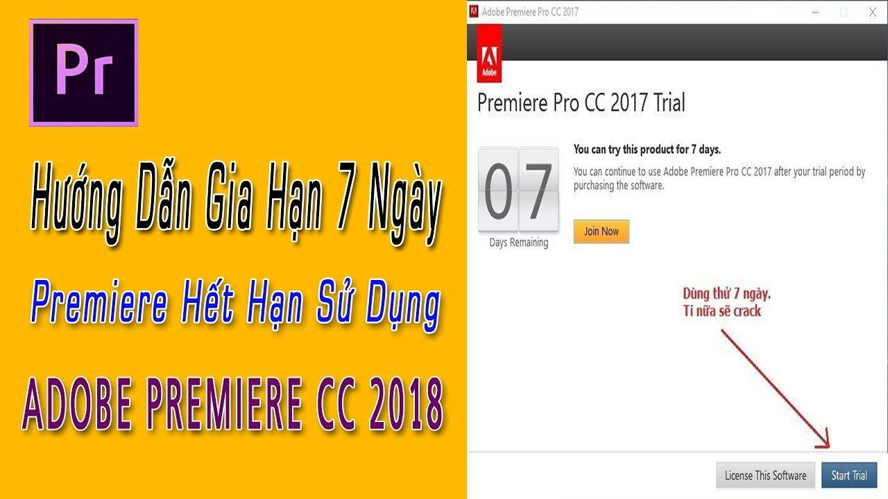 Hướng Dẫn Gia Hạn Adobe Premiere Khi Hết Hạn Sau 7 Ngày | Adobe Premiere cc 2018 |