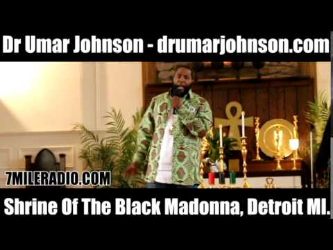 Dr Umar Johnson - Shrine of the Black Madonna Pt1