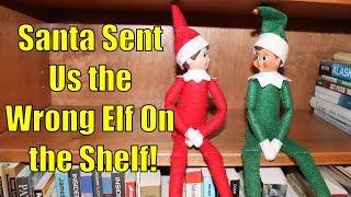 Santa Sent Us the Wrong Elf on the Shelf!