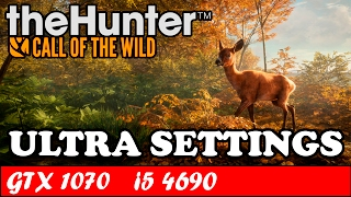 The Hunter Call of the Wild (Ultra Settings) | GTX 1070 + i5 4690 [1080p 60fps]