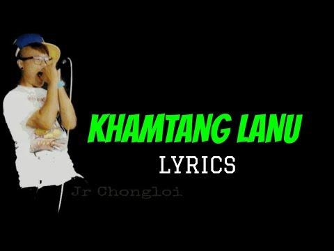 LYRICS//KHAMTANG LANU//M_JAY FT MK