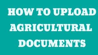 How to Upload agricขltural documents