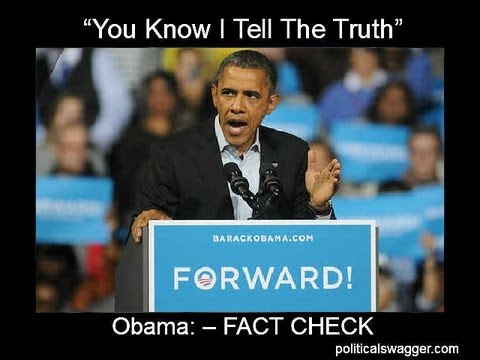 """Obama """"You Know I Tell The Truth"""" -- FACT CHECK"""