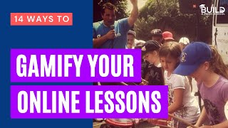 14 Ways To Gaṁify Your Online Lessons