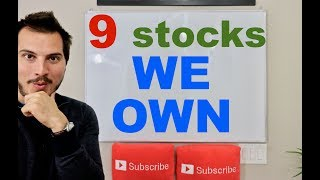 9 Stocks My Wife and I Own Now!