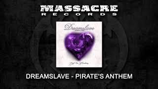 DREAMSLAVE - Pirate's Anthem (Official Single)