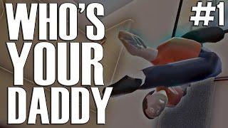 Co-op Who's your daddy. Серия 1 [Самая лучшая игра в МИРЕ!. 10 из 10]