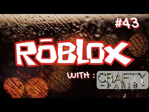 ROBLOX Gameplay Live Stream #43 Crafty Paris 😜😜😜