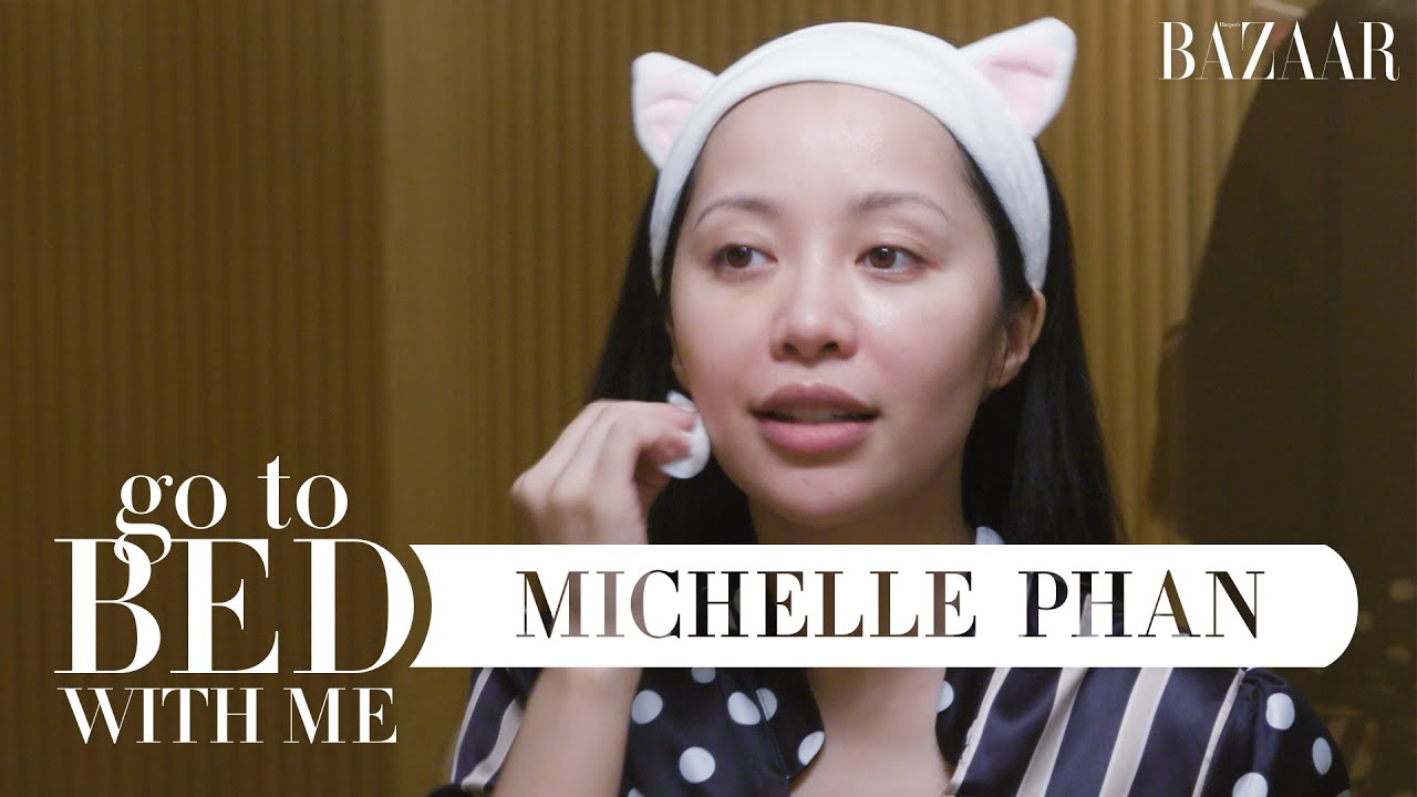 Michelle Phan's Nighttime Skincare Routine   Go To Bed With Me   Harper's BAZAAR