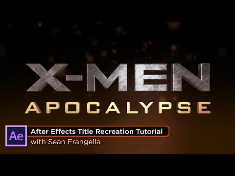 Element 3D Movie Titles Tutorial: X-Men Apocalypse Title Recreated in After Effects - Sean Frangella