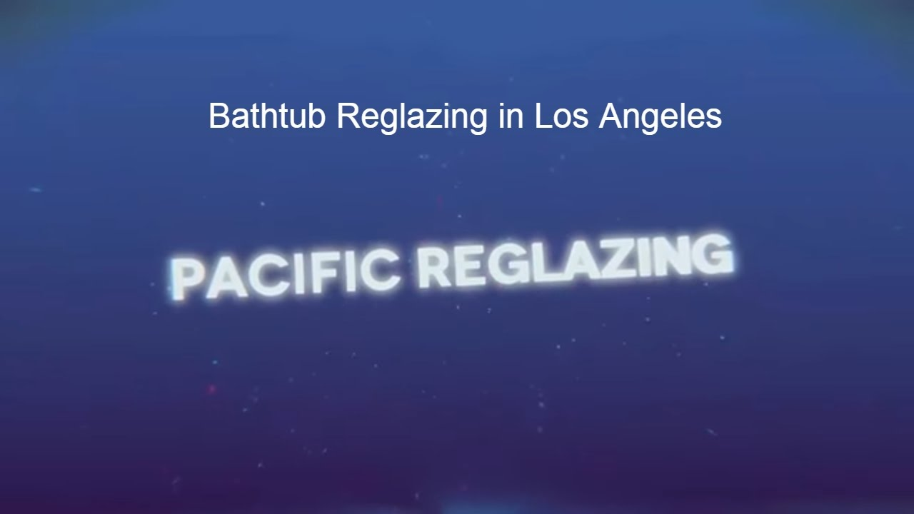 Pacific Reglazing Thinks Bathtub Reglazing in Los Angeles Builds ...