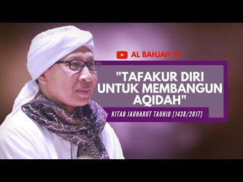 Tafakur Diri untuk Membangun Aqidah | Buya Yahya | Kitab Jauharut Tauhid | Jum'at, 9 Juni 2017