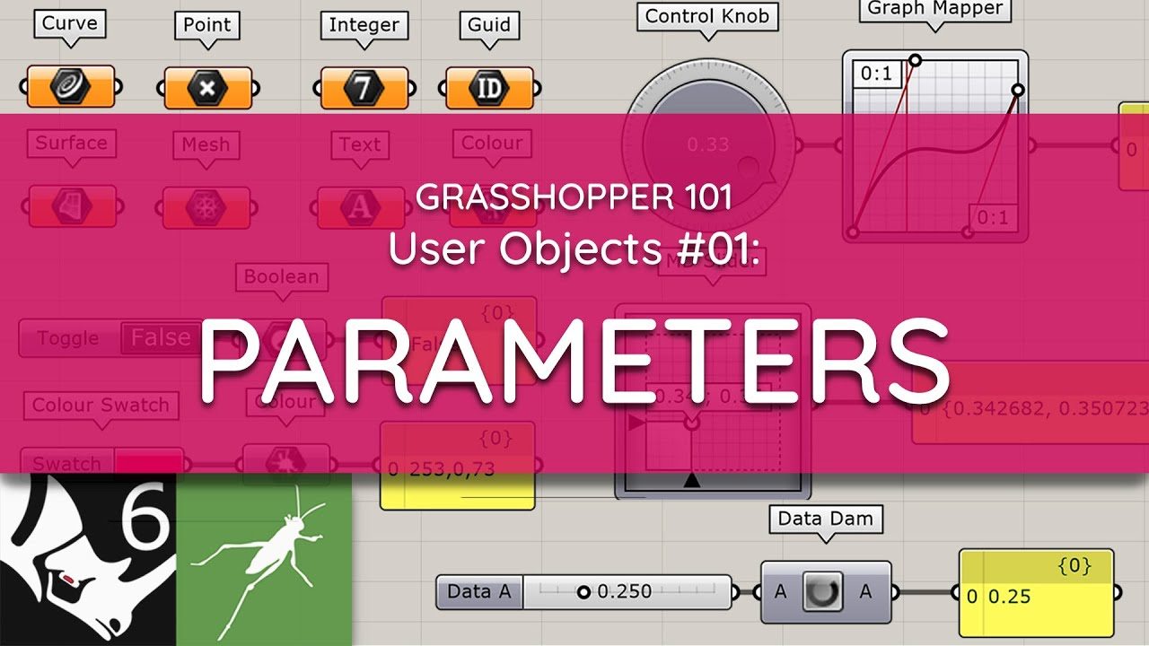 Grasshopper 101: User Objects    #01 Parameters