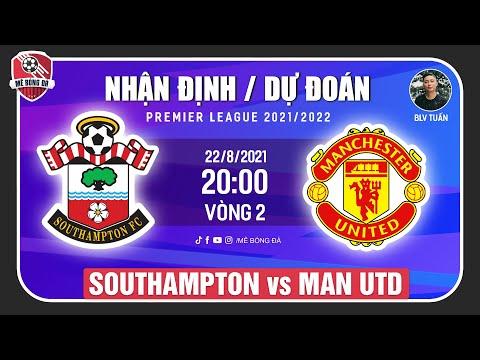 Nhận Định Soi Kèo Southampton vs Manchester United 20h00 ngày 22/8  Vòng 2 Ngoại Hạng Anh Mê Bóng Đá