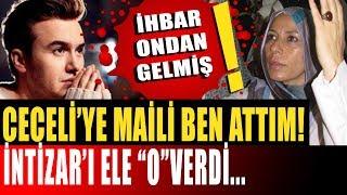 Mustafa Ceceli'ye Maili O Atmış! İntizar'ı Ele Veren Bakın Kim Çıktı?