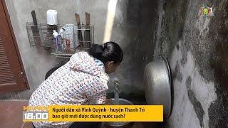 Người dân xã Vĩnh Quỳnh - huyện Thanh Trì bao giờ mới được dùng nước sạch