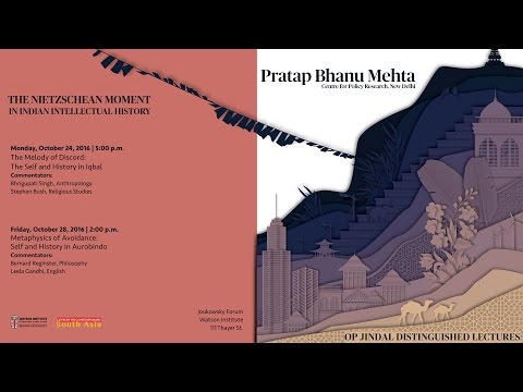 Pratap Mehta ─ Metaphysics of Avoidance: Self and History in Aurobindo