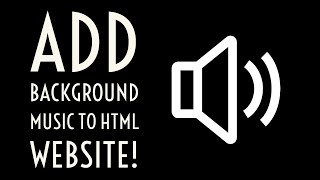 How To Add Background Music To Any HTML Webpage!