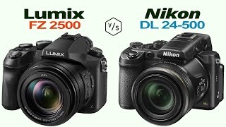 panasonic lumix fz2500 fz2000 vs nikon dl24 500