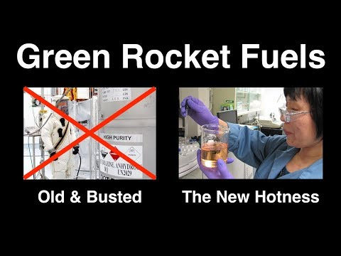 Green Rocket Fuels - Safer & Better Than Hydrazine (lol!)