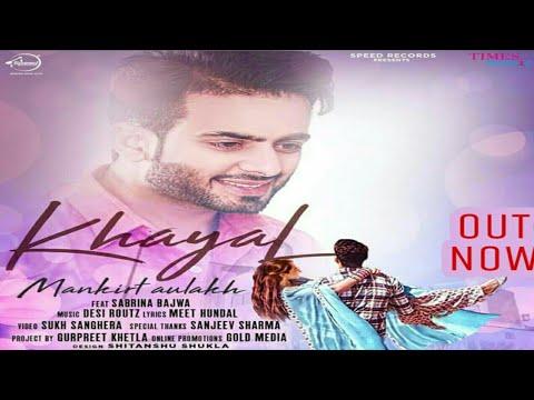 Khayal (official video) | Mankirt Aulakh | Sukh Sanghera | Desi Routz | Latest Punjabi Songs 2018