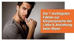 Die 7 wichtigsten Fakten zur Körpersprache der Liebe & Anziehung beim Mann