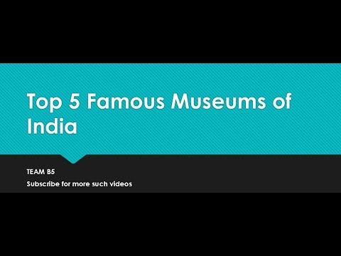 Best 5 Famous museums of India | Top 5 museums of India