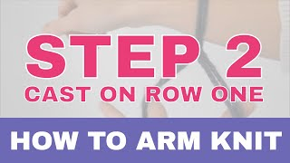 How to Arm Knit - Part 2: Cast on Row One