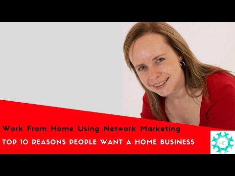 Work From Home - Top 10 Reasons People Want a Home Business